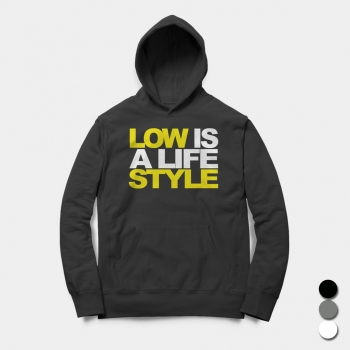 Low is a Lifestyle - Hoodie