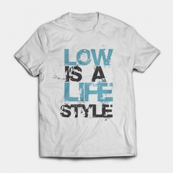 Low is a Lifestyle (crushed) - Shirt