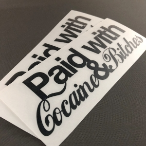Paid with Cocaine & Bitches - Sticker